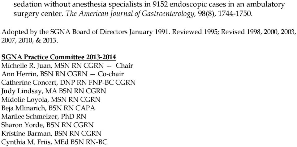 Reviewed 1995; Revised 1998, 2000, 2003, 2007, 2010, & 2013. SGNA Practice Committee 2013-2014 Michelle R.