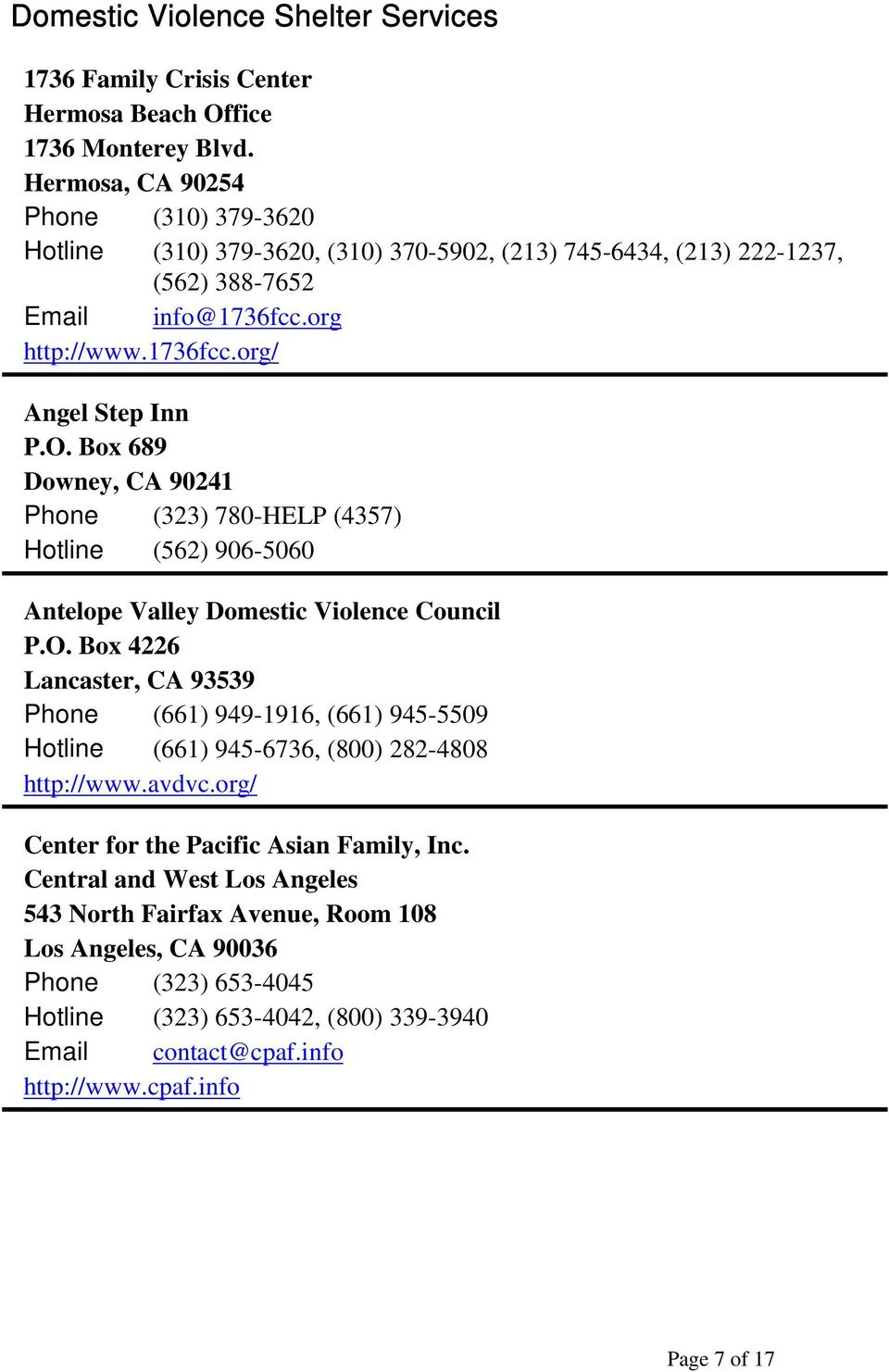 Box 689 Downey, CA 90241 (323) 780-HELP (4357) (562) 906-5060 Antelope Valley Domestic Violence Council P.O.