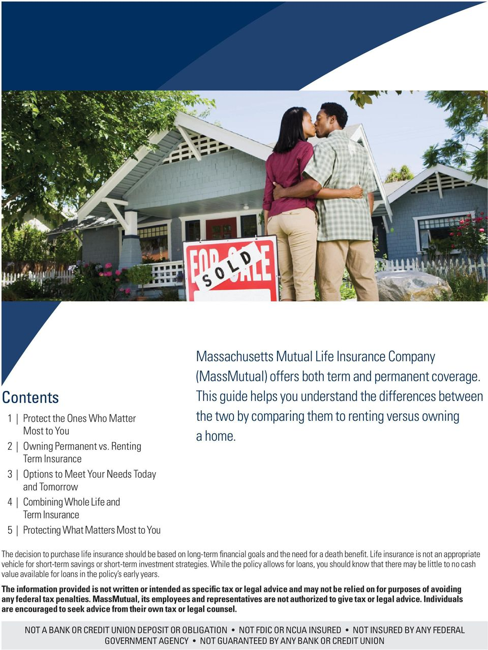 permanent coverage. This guide helps you understand the differences between the two by comparing them to renting versus owning a home.