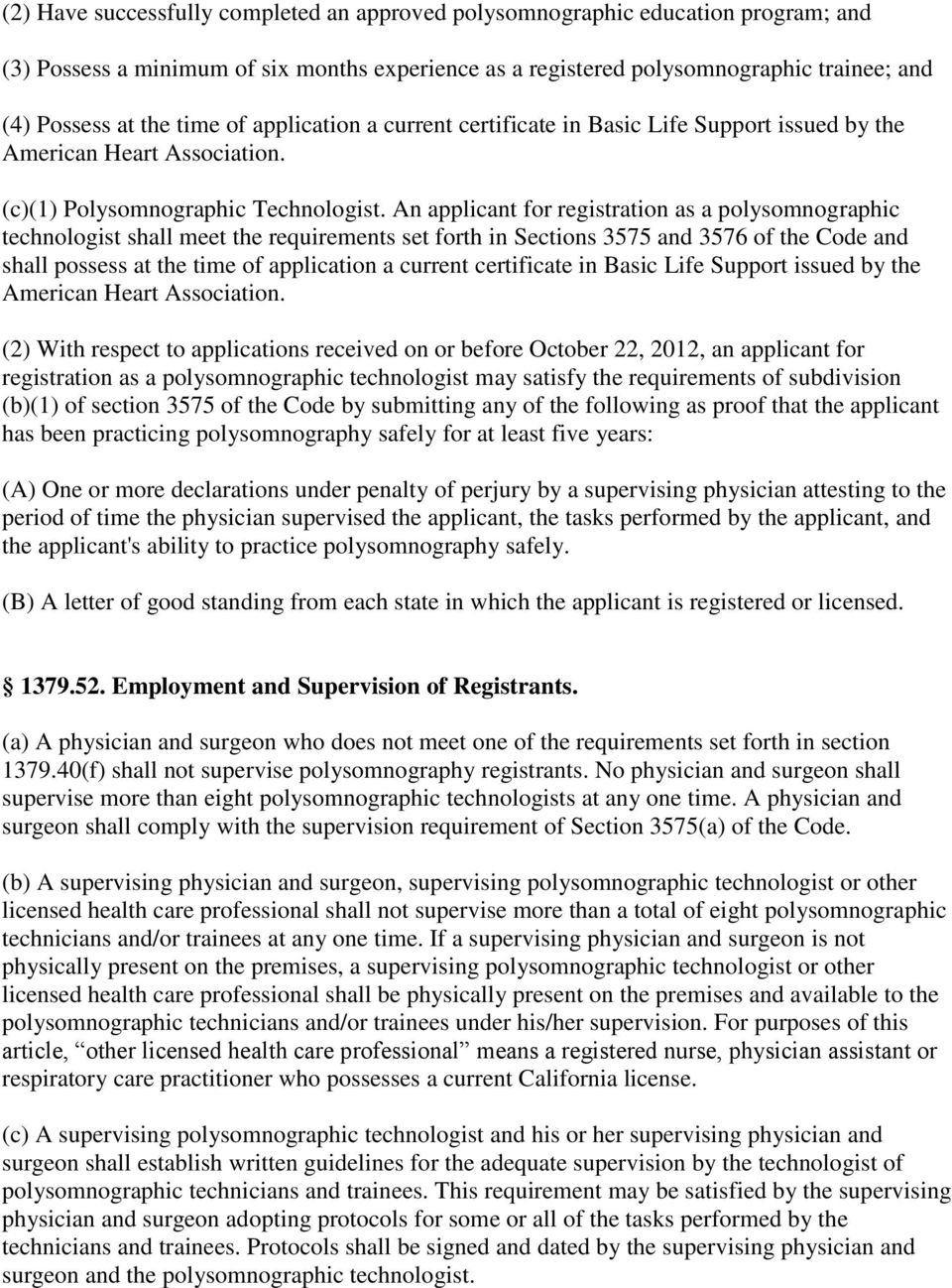 An applicant for registration as a polysomnographic technologist shall meet the requirements set forth in Sections 3575 and 3576 of the Code and shall possess at the time of application a current