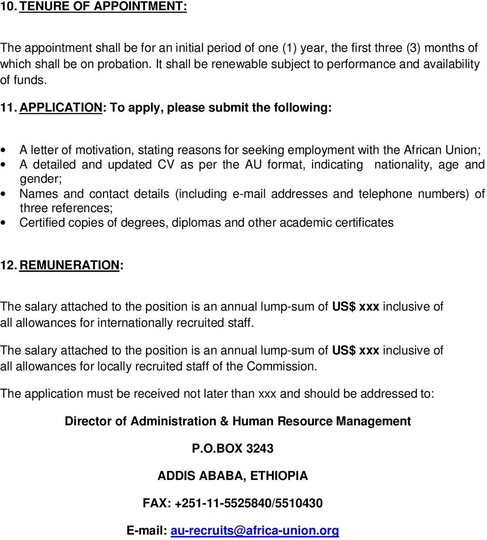 APPLICATION: To apply, please submit the following: A letter of motivation, stating reasons for seeking employment with the African Union; A detailed and updated CV as per the AU format, indicating