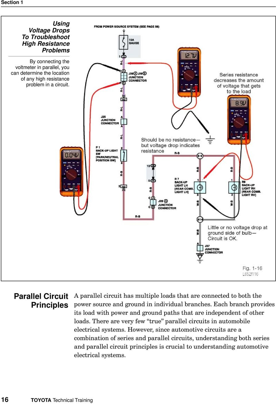 "Each branch provides its load with power and ground paths that are independent of other loads. There are very few true"" parallel circuits in automobile electrical systems."