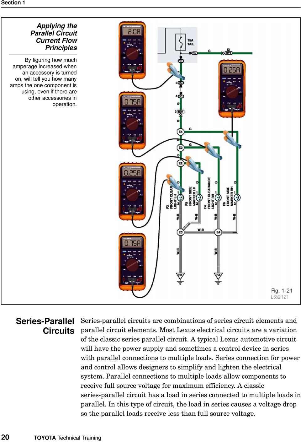 Most Lexus electrical circuits are a variation of the classic series parallel circuit.