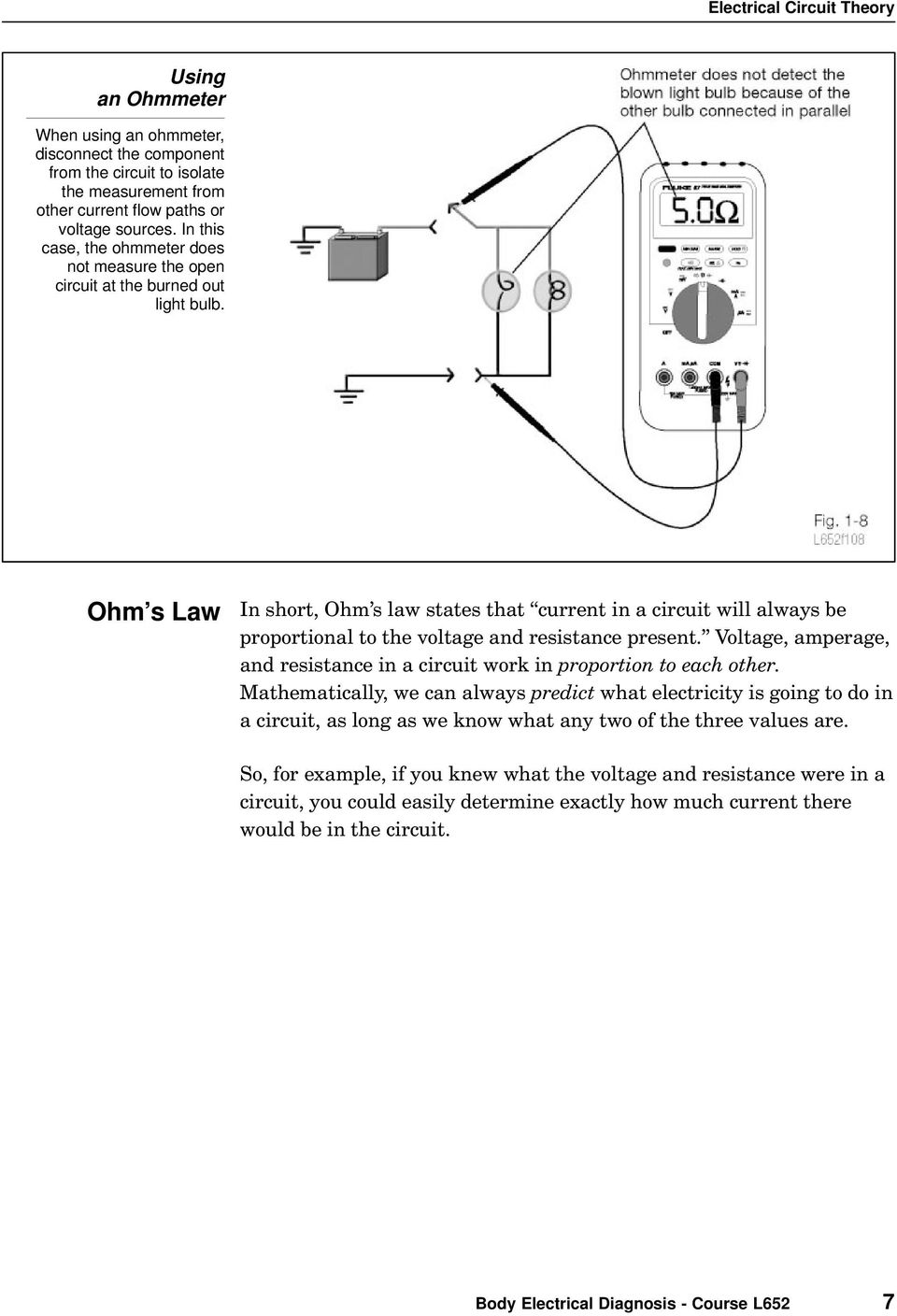Ohm s Law In short, Ohm s law states that current in a circuit will always be proportional to the voltage and resistance present.