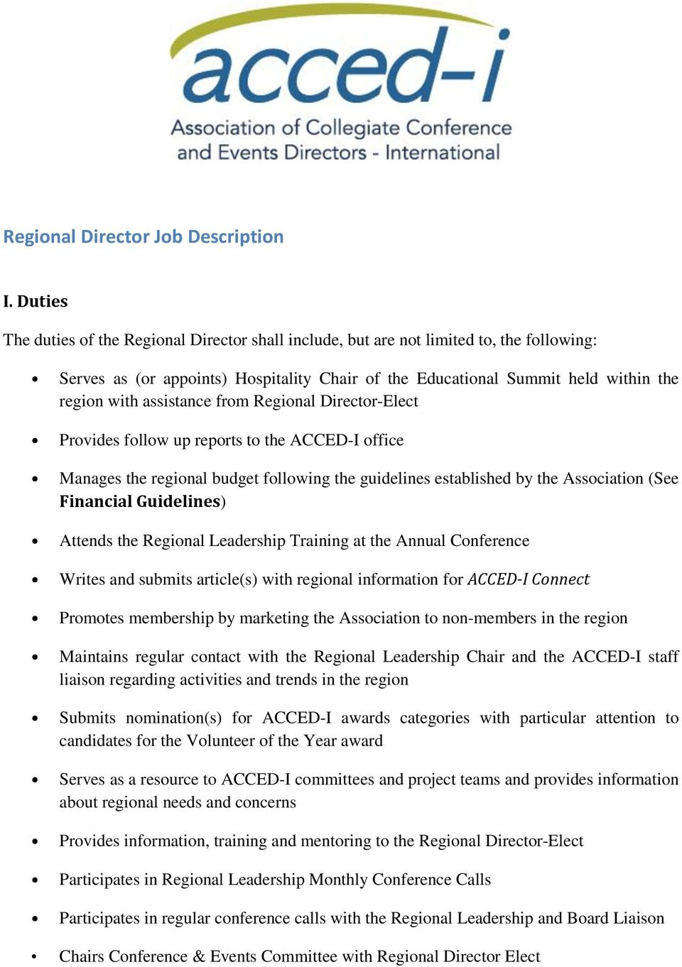 assistance from Regional Director-Elect Provides follow up reports to the ACCED-I office Manages the regional budget following the guidelines established by the Association (See Financial Guidelines)