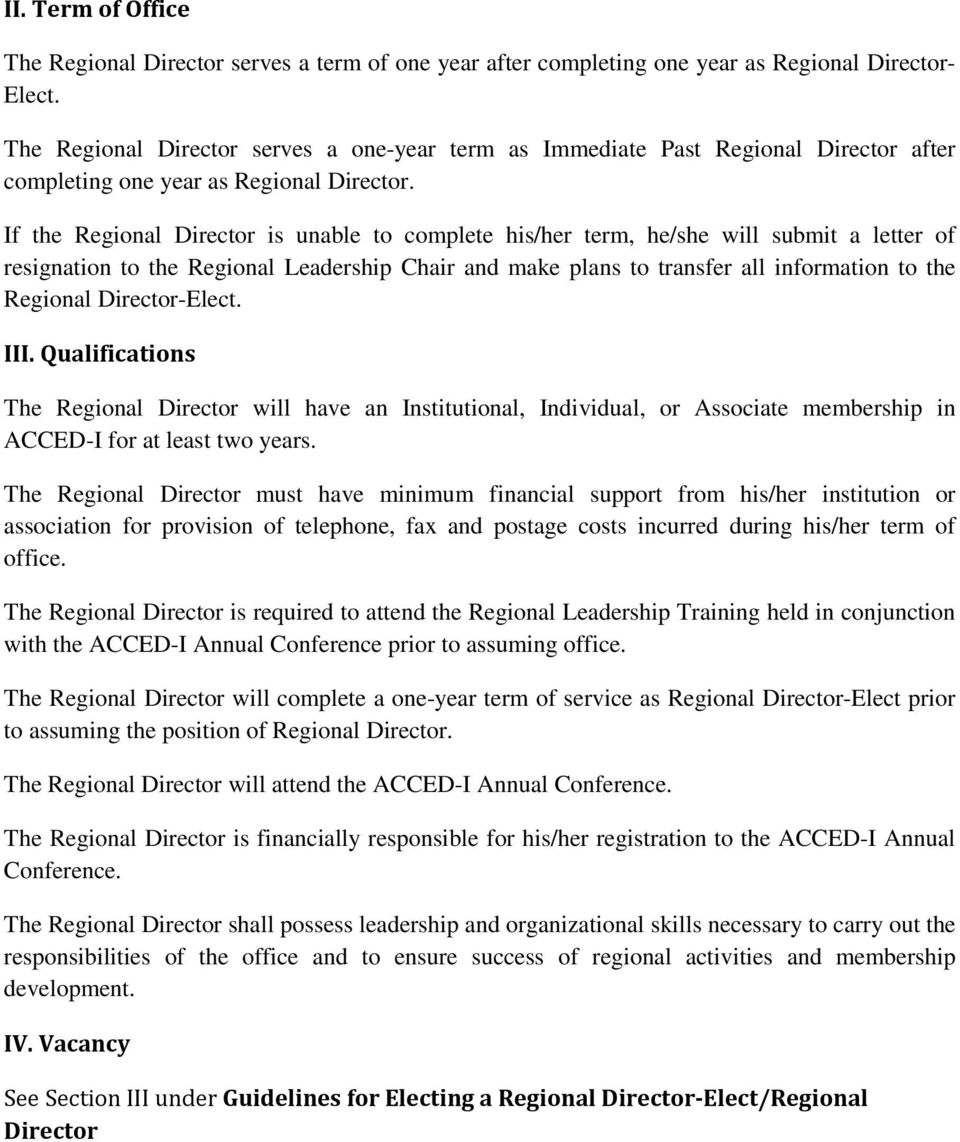 If the Regional Director is unable to complete his/her term, he/she will submit a letter of resignation to the Regional Leadership Chair and make plans to transfer all information to the Regional