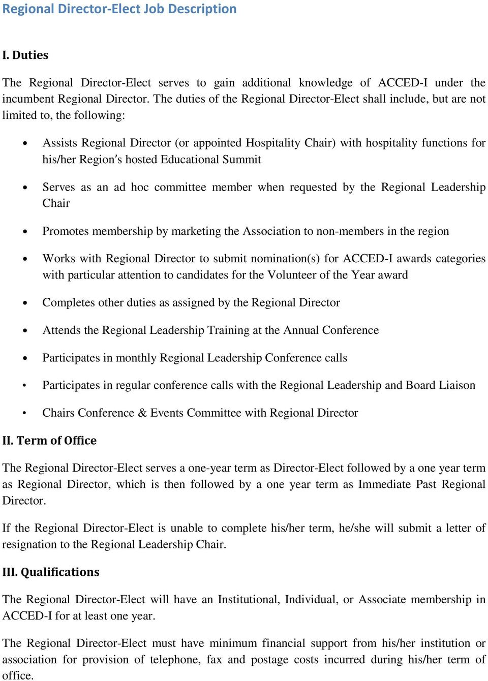 Region s hosted Educational Summit Serves as an ad hoc committee member when requested by the Regional Leadership Chair Promotes membership by marketing the Association to non-members in the region