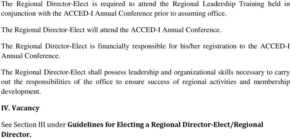 The Regional Director-Elect is financially responsible for his/her registration to the ACCED-I Annual Conference.
