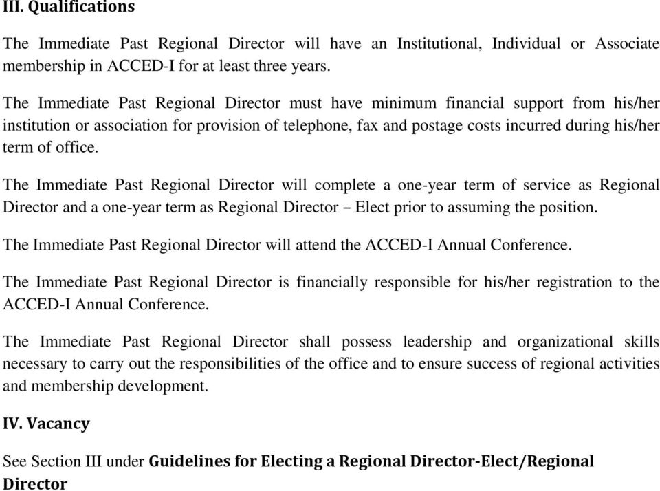 office. The Immediate Past Regional Director will complete a one-year term of service as Regional Director and a one-year term as Regional Director Elect prior to assuming the position.