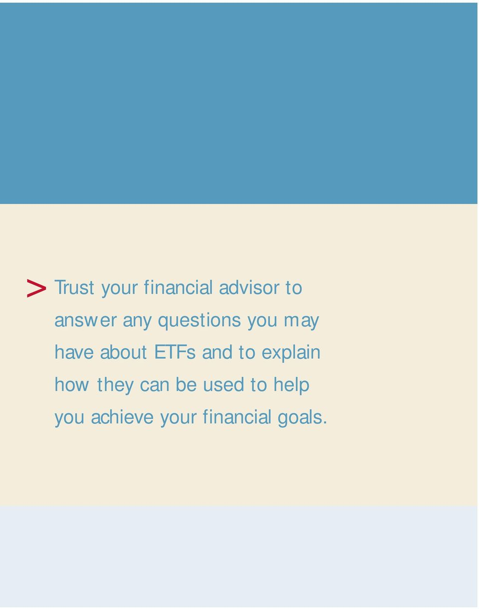 about ETFs and to explain how they can