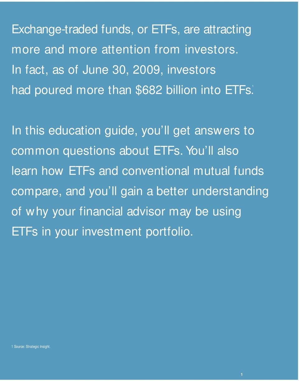 In this education guide, you ll get answers to common questions about ETFs.