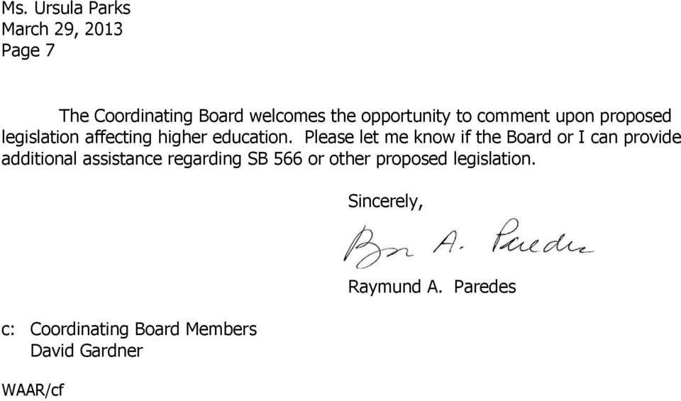 Please let me know if the Board or I can provide additional assistance