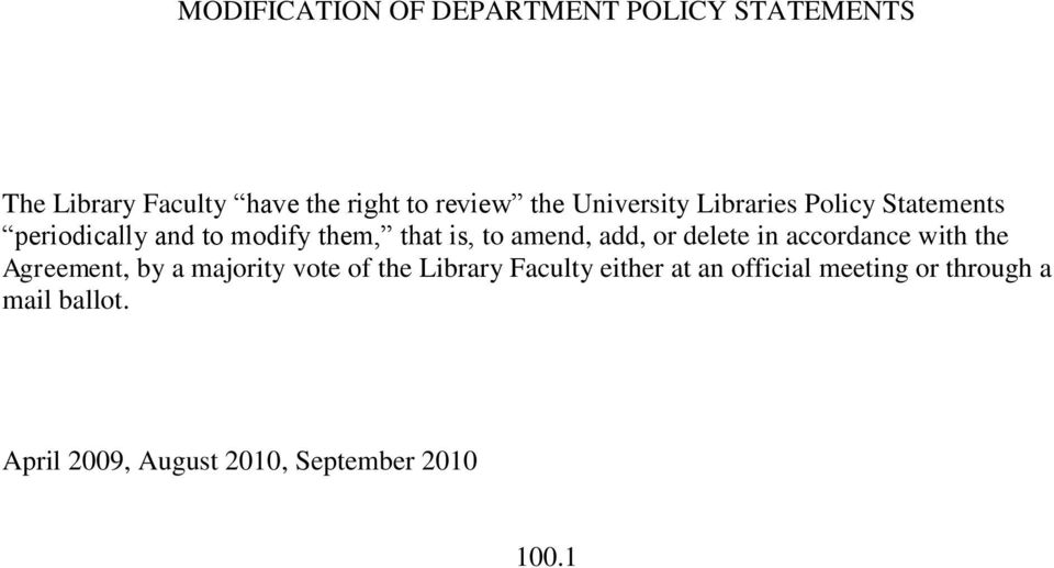 add, or delete in accordance with the Agreement, by a majority vote of the Library Faculty