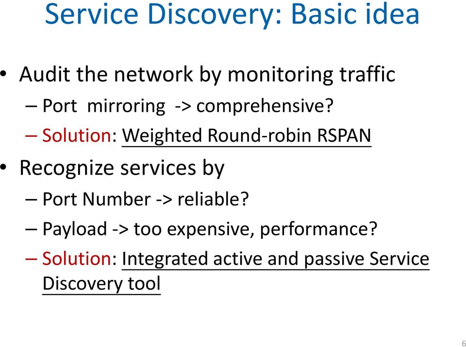 Solution: Weighted Round robin RSPAN Recognize services by Port Number
