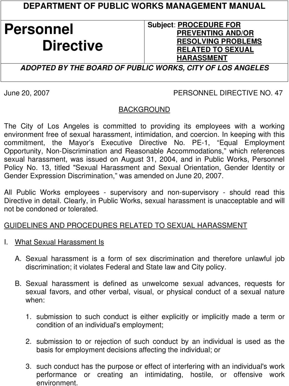 47 BACKGROUND The City of Los Angeles is committed to providing its employees with a working environment free of sexual harassment, intimidation, and coercion.
