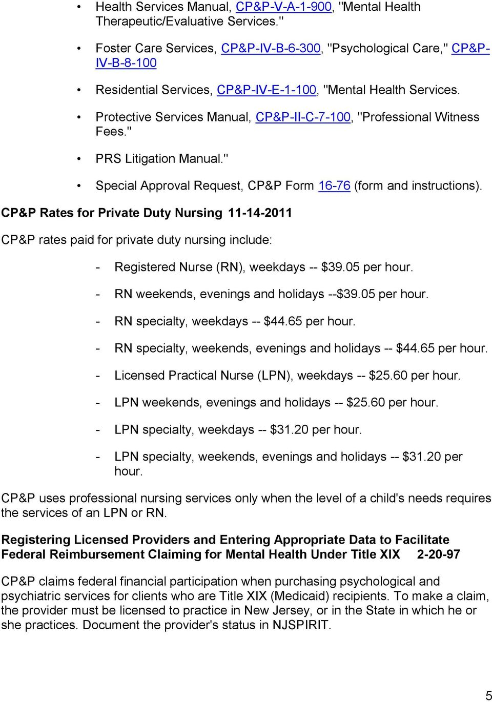 "Protective Services Manual, CP&P-II-C-7-100, ""Professional Witness Fees."" PRS Litigation Manual."" Special Approval Request, CP&P Form 16-76 (form and instructions)."