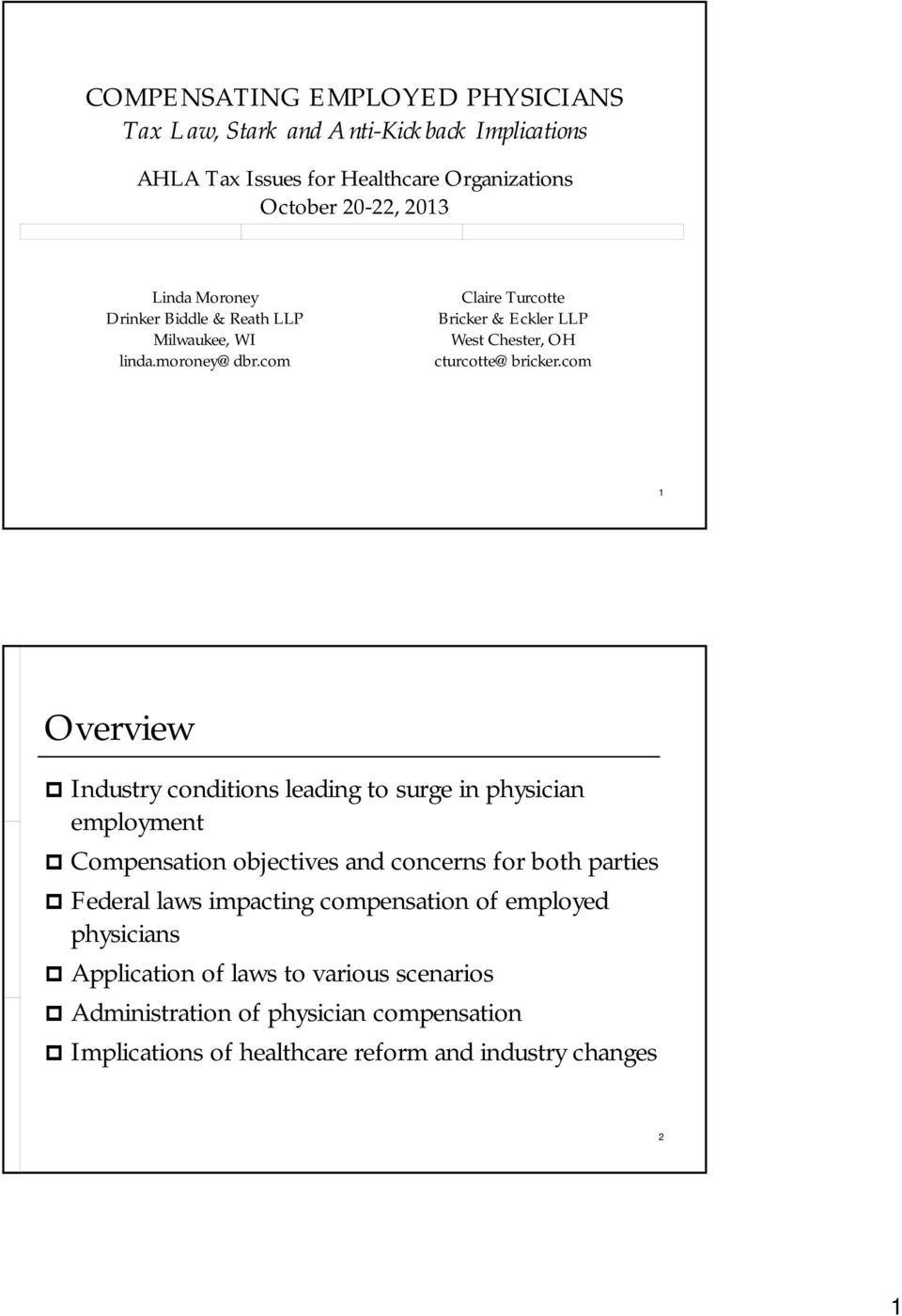com 1 Overview Industry conditions leading to surge in physician employment Compensation objectives and concerns for both parties Federal laws impacting