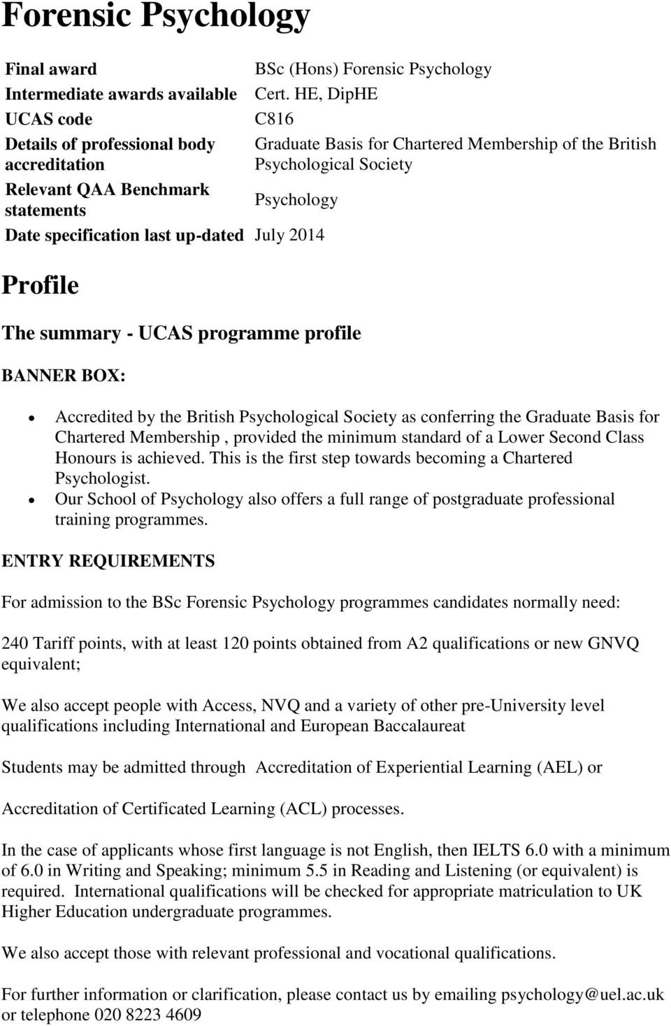 specification last up-dated July 2014 Profile The summary - UCAS programme profile BANNER BOX: Accredited by the British Psychological Society as conferring the Graduate Basis for Chartered