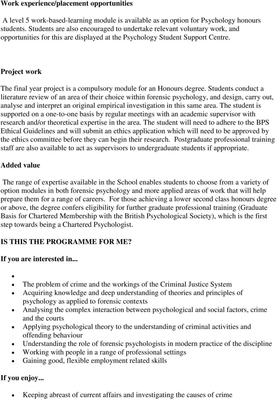 Project work The final year project is a compulsory module for an Honours degree.