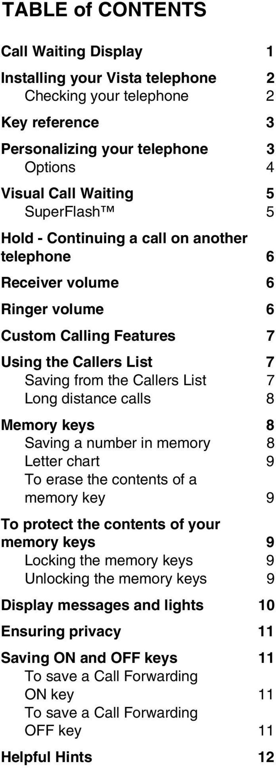 distance calls 8 Memory keys 8 Saving a number in memory 8 Letter chart 9 To erase the contents of a memory key 9 To protect the contents of your memory keys 9 Locking the memory keys 9