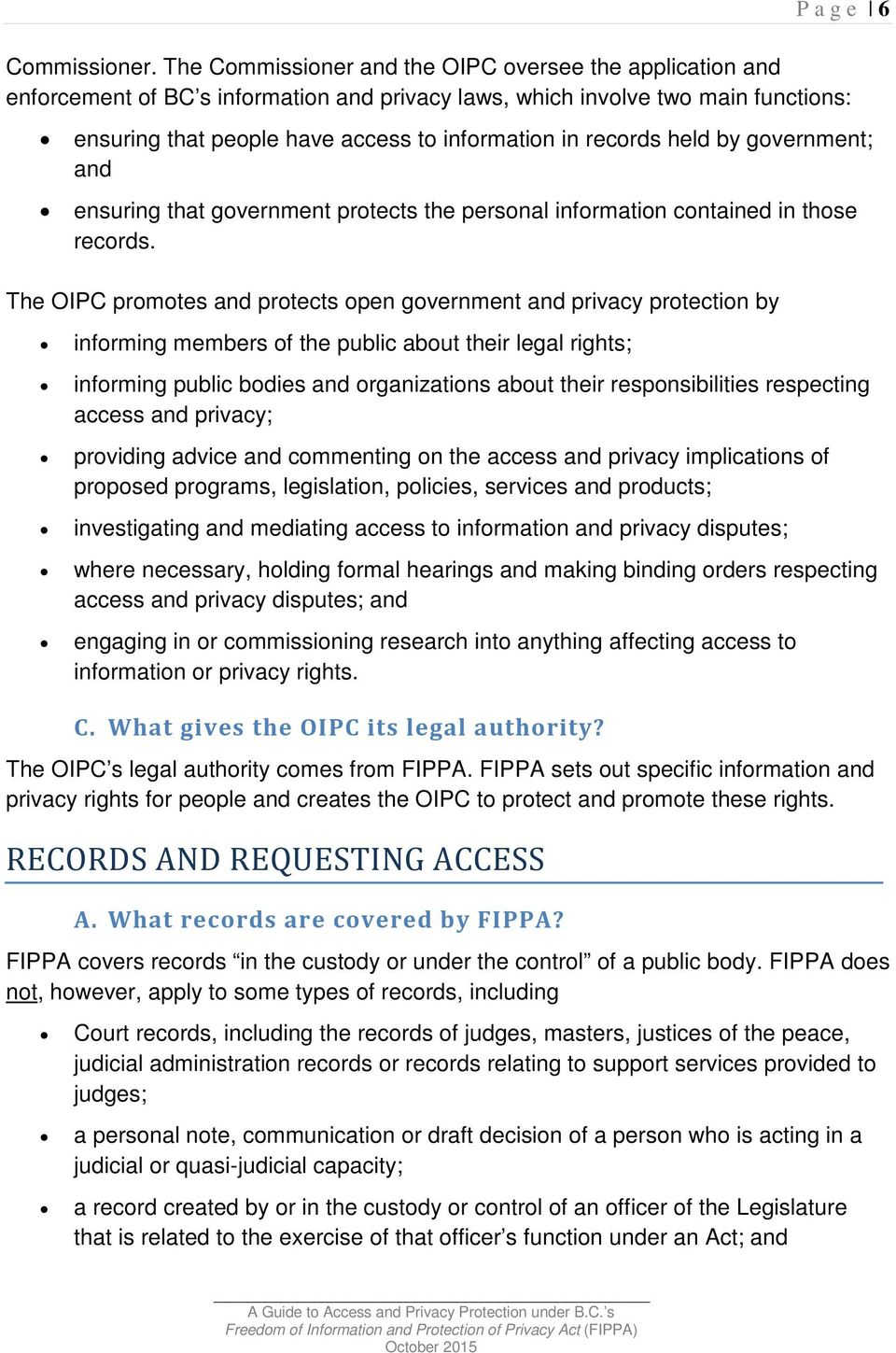 records held by government; and ensuring that government protects the personal information contained in those records.