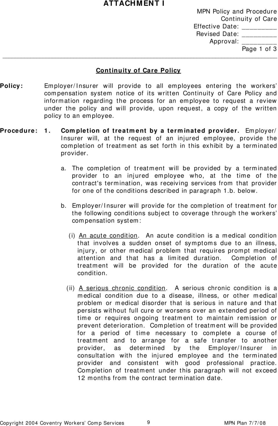 request, a copy of the written policy to an employee. Procedure: 1. Completion of treatment by a terminated provider.