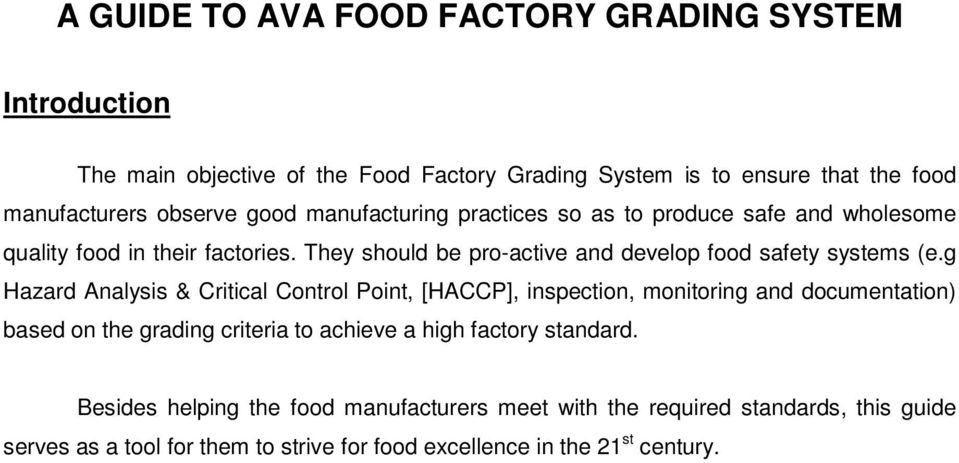 g Hazard Analysis & Critical Control Point, [HACCP], inspection, monitoring and documentation) based on the grading criteria to achieve a high factory standard.