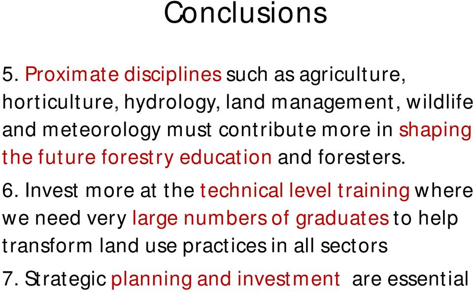 meteorology must contribute more in shaping the future forestry education and foresters. 6.