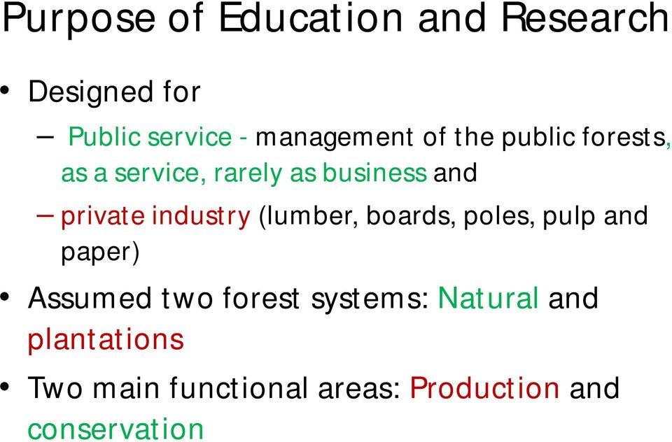 industry (lumber, boards, poles, pulp and paper) Assumed two forest