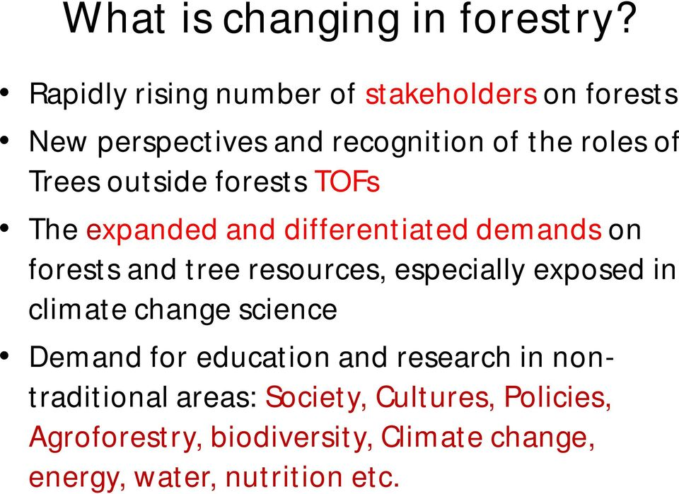 outside forests TOFs The expanded and differentiated demands on forests and tree resources, especially