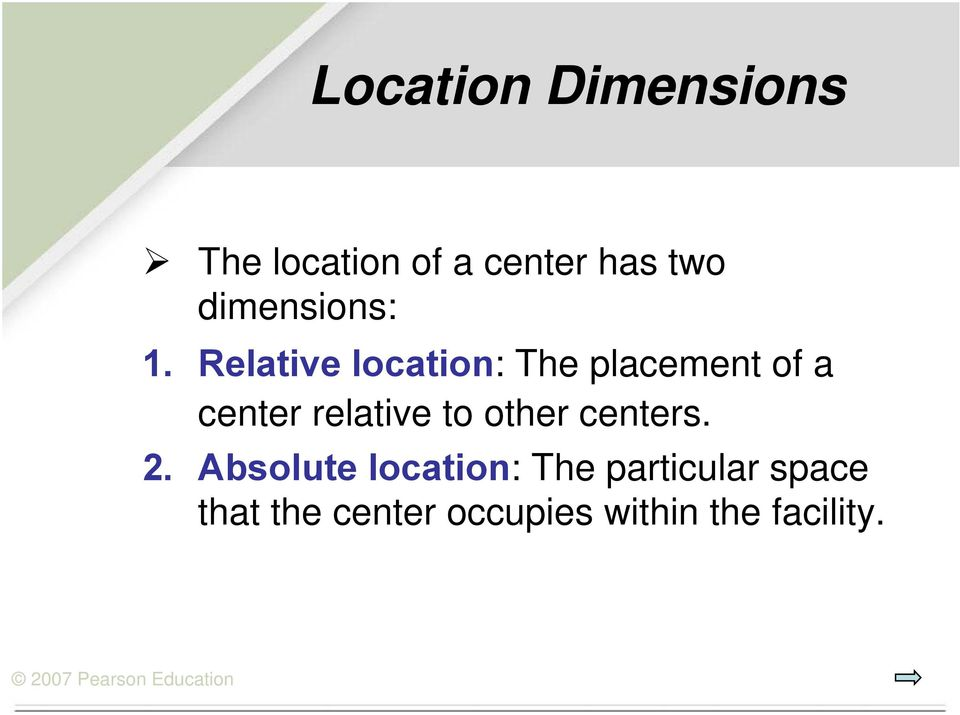Relative location: The placement of a center relative to