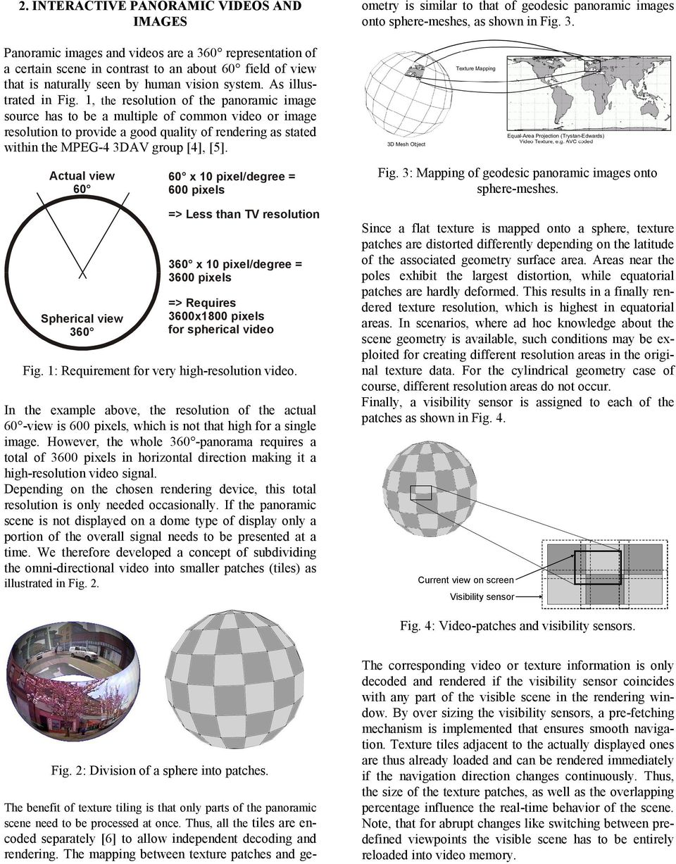 The mapping between texture patches and geometry is similar to that of geodesic panoramic images onto sphere-meshes, as shown in Fig. 3.