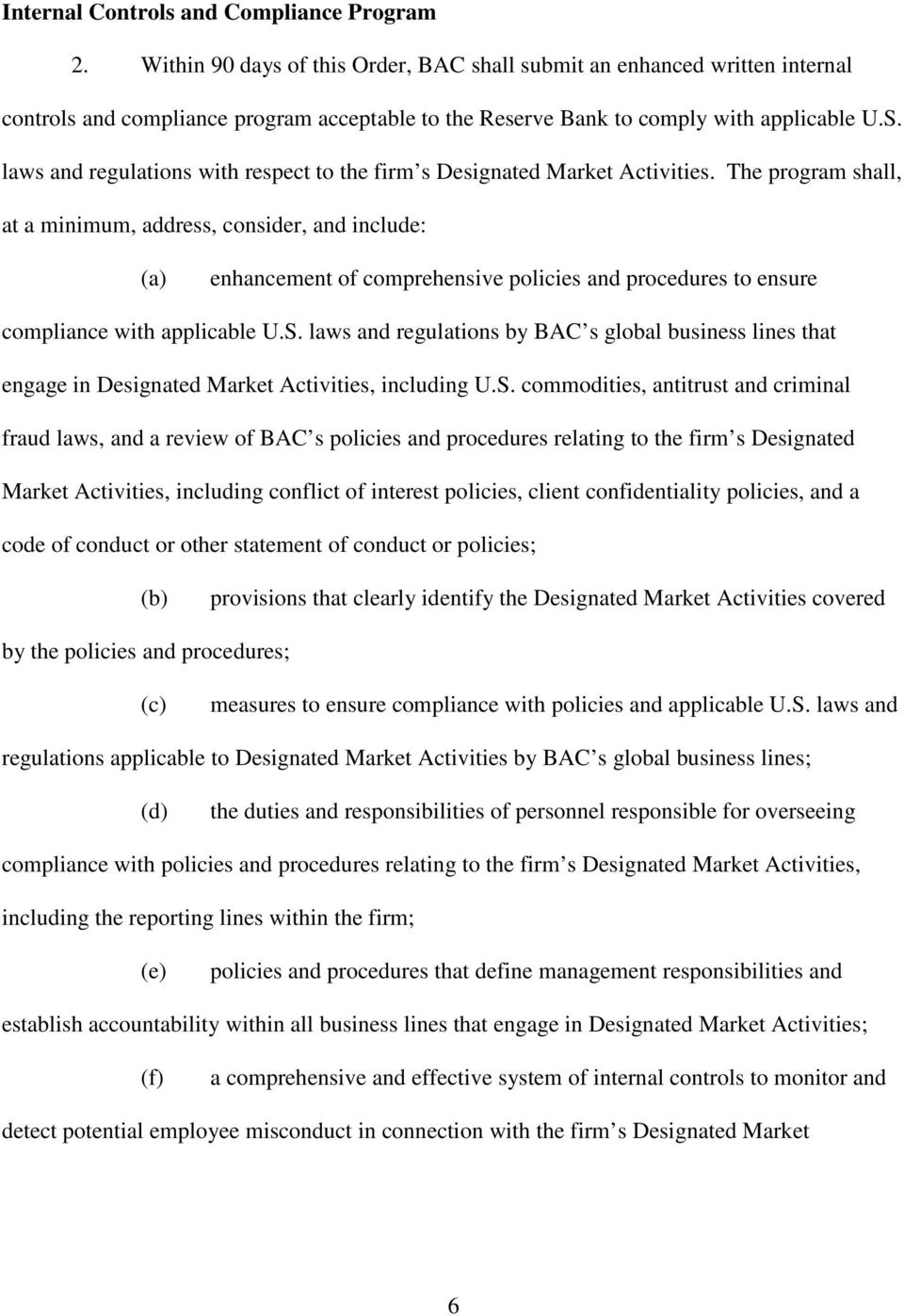 laws and regulations with respect to the firm s Designated Market Activities.