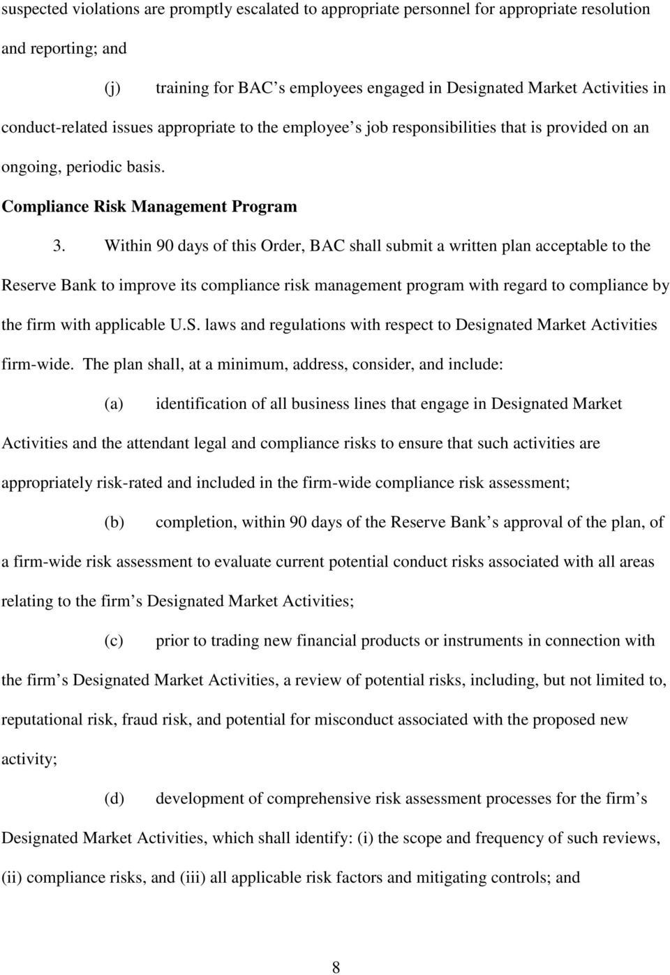 Within 90 days of this Order, BAC shall submit a written plan acceptable to the Reserve Bank to improve its compliance risk management program with regard to compliance by the firm with applicable U.