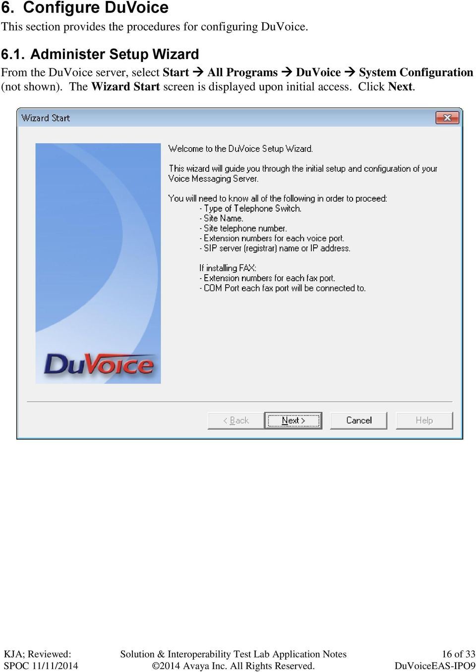 Administer Setup Wizard From the DuVoice server, select Start All