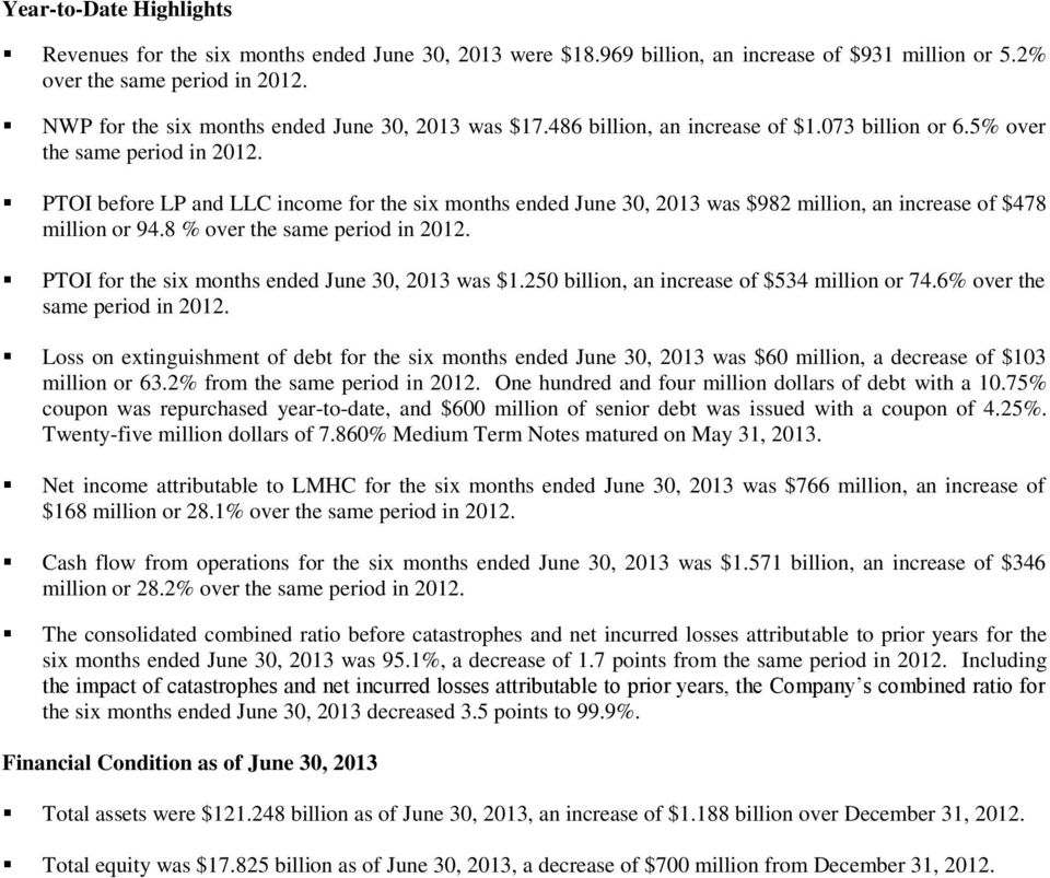 PTOI before LP and LLC income for the six months ended June 30, 2013 was $982 million, an increase of $478 million or 94.8 % over the same period in 2012.