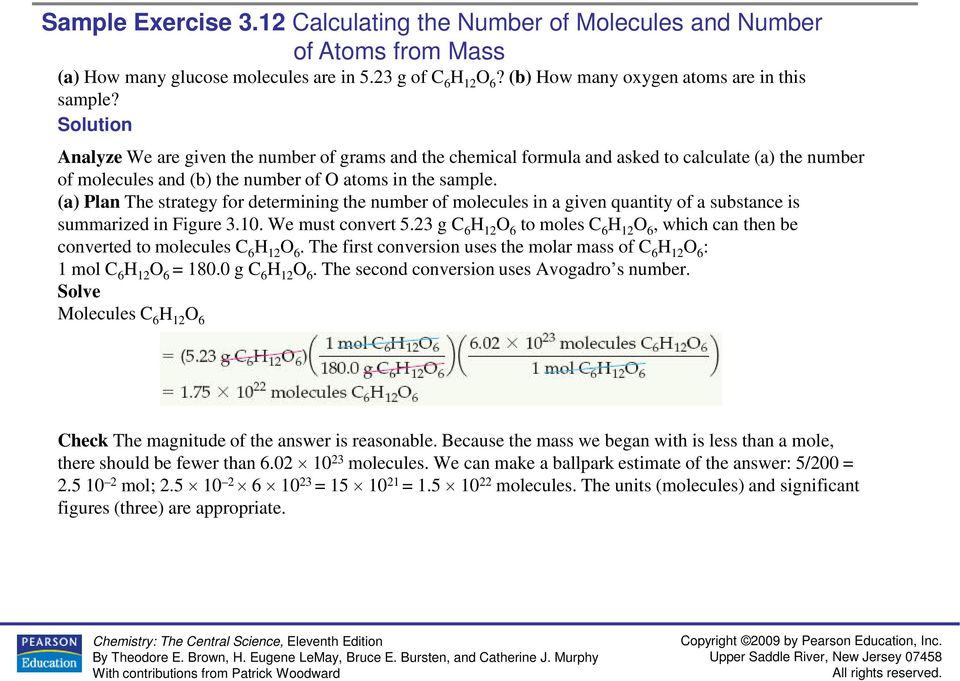 (a) Plan The strategy for determining the number of molecules in a given quantity of a substance is summarized in Figure 3.10. We must convert 5.