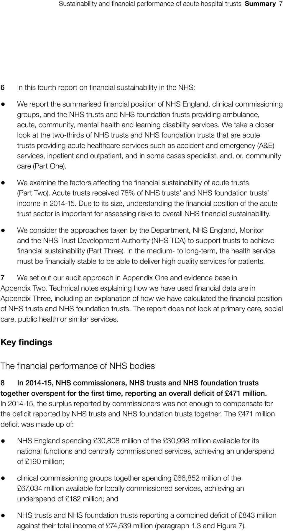 We take a closer look at the two-thirds of NHS trusts and NHS foundation trusts that are acute trusts providing acute healthcare services such as accident and emergency (A&E) services, inpatient and