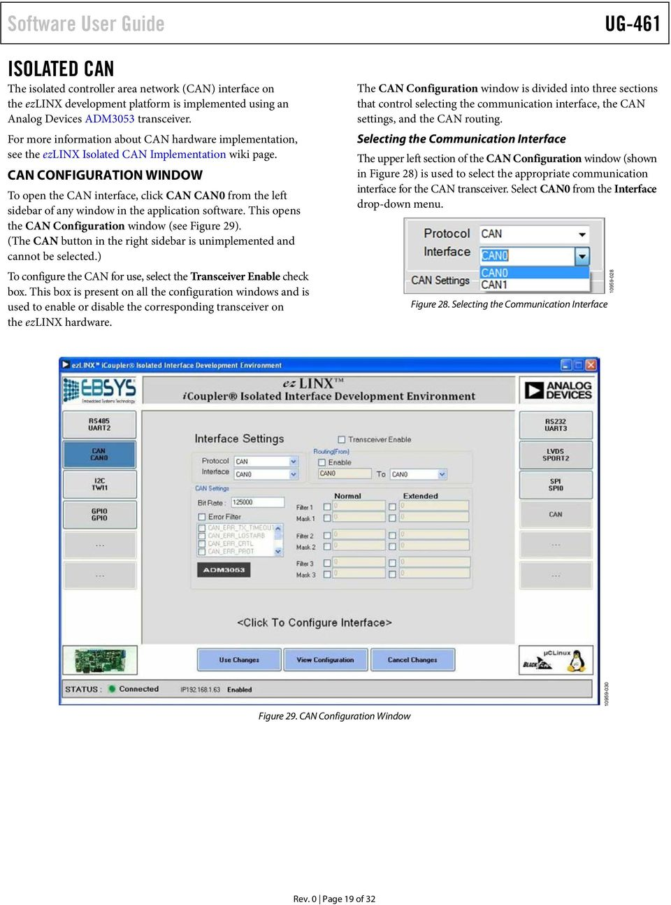 CAN CONFIGURATION WINDOW To open the CAN interface, click CAN CAN0 from the left sidebar of any window in the application software. This opens the CAN Configuration window (see Figure 29).