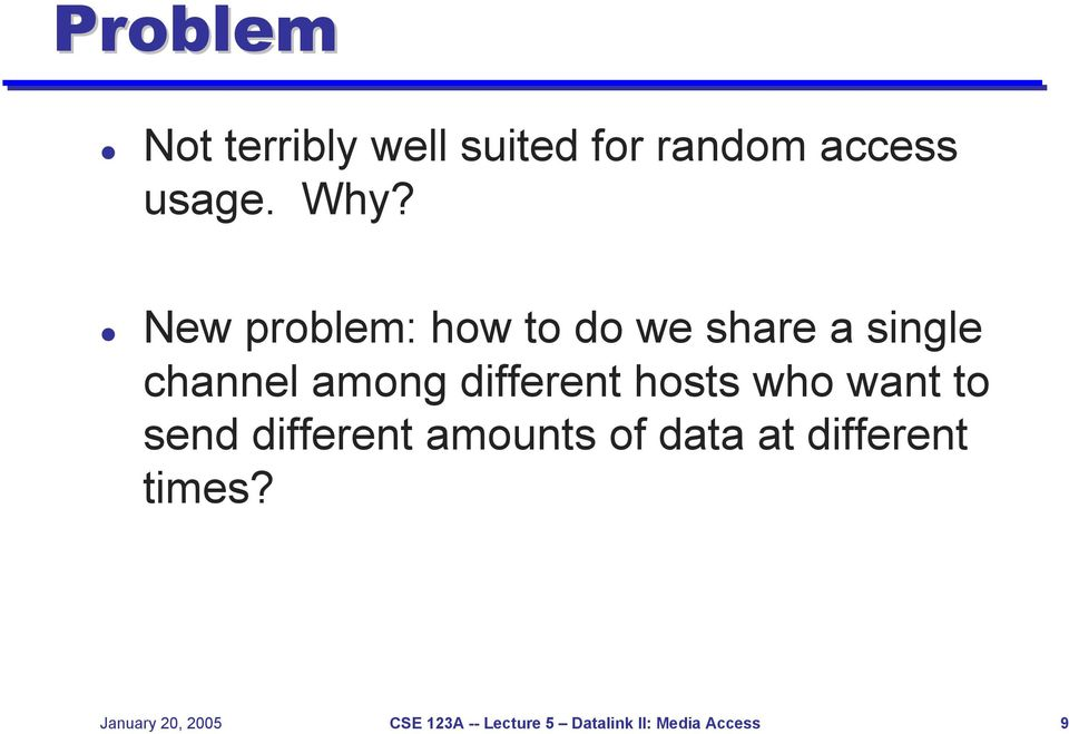 hosts who want to send different amounts of data at different