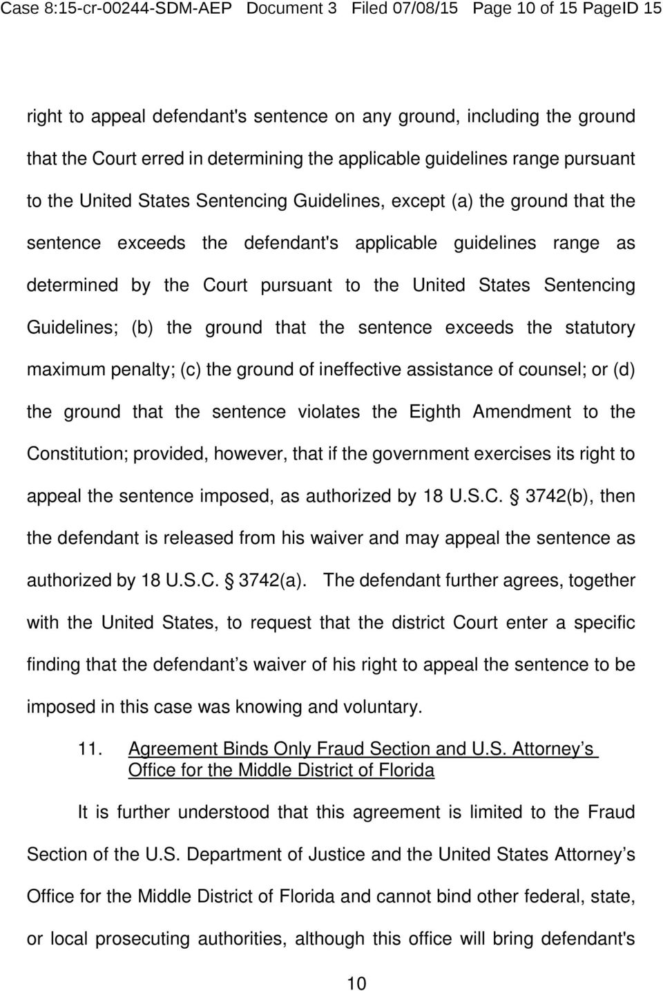 pursuant to the United States Sentencing Guidelines; (b) the ground that the sentence exceeds the statutory maximum penalty; (c) the ground of ineffective assistance of counsel; or (d) the ground