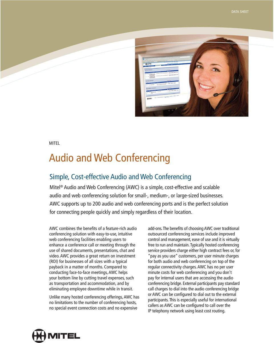 AWC supports up to 200 audio and web conferencing ports and is the perfect solution for connecting people quickly and simply regardless of their location.