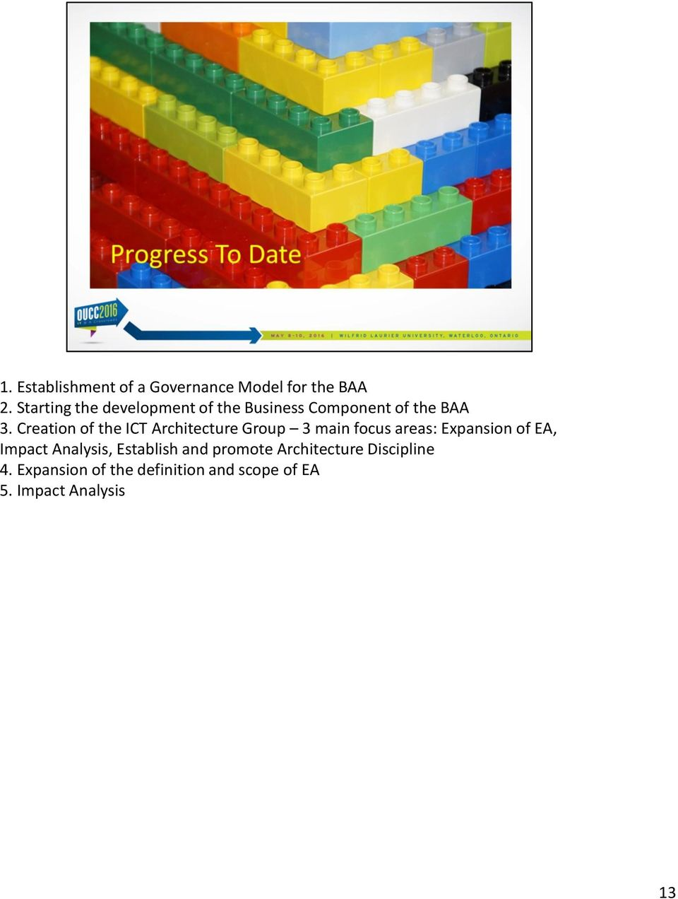 Creation of the ICT Architecture Group 3 main focus areas: Expansion of EA,