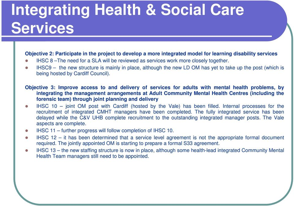 Objective 3: Improve access to and delivery of services for adults with mental health problems, by integrating the management arrangements at Adult Community Mental Health Centres (including the