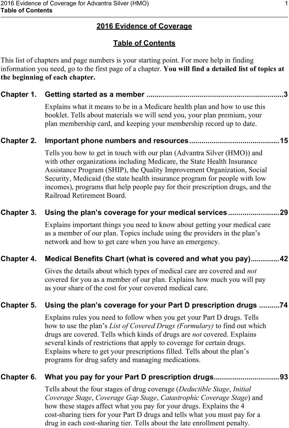 ..3 Explains what it means to be in a Medicare health plan and how to use this booklet.