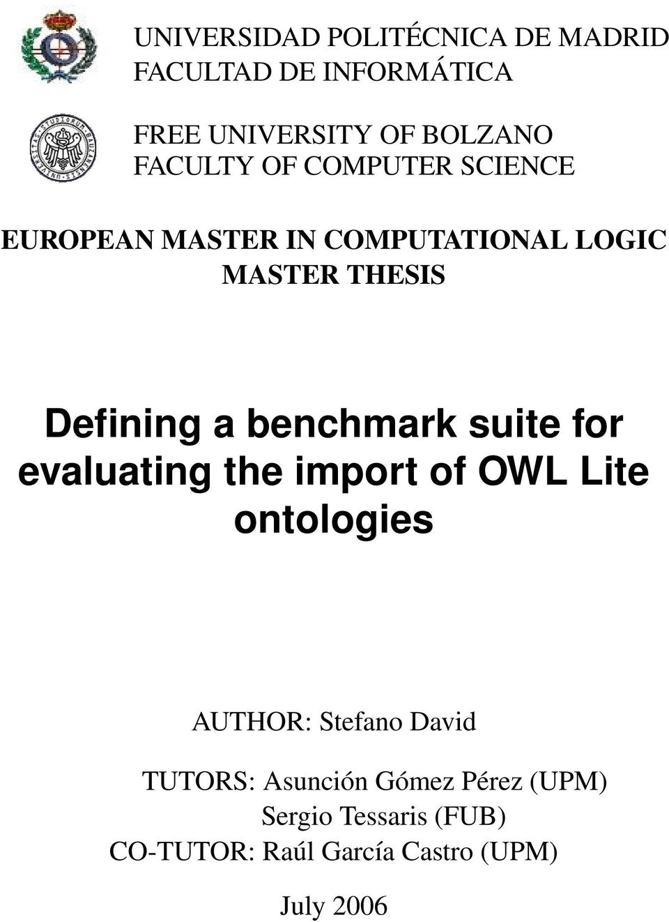 benchmark suite for evaluating the import of OWL Lite ontologies AUTHOR: Stefano David