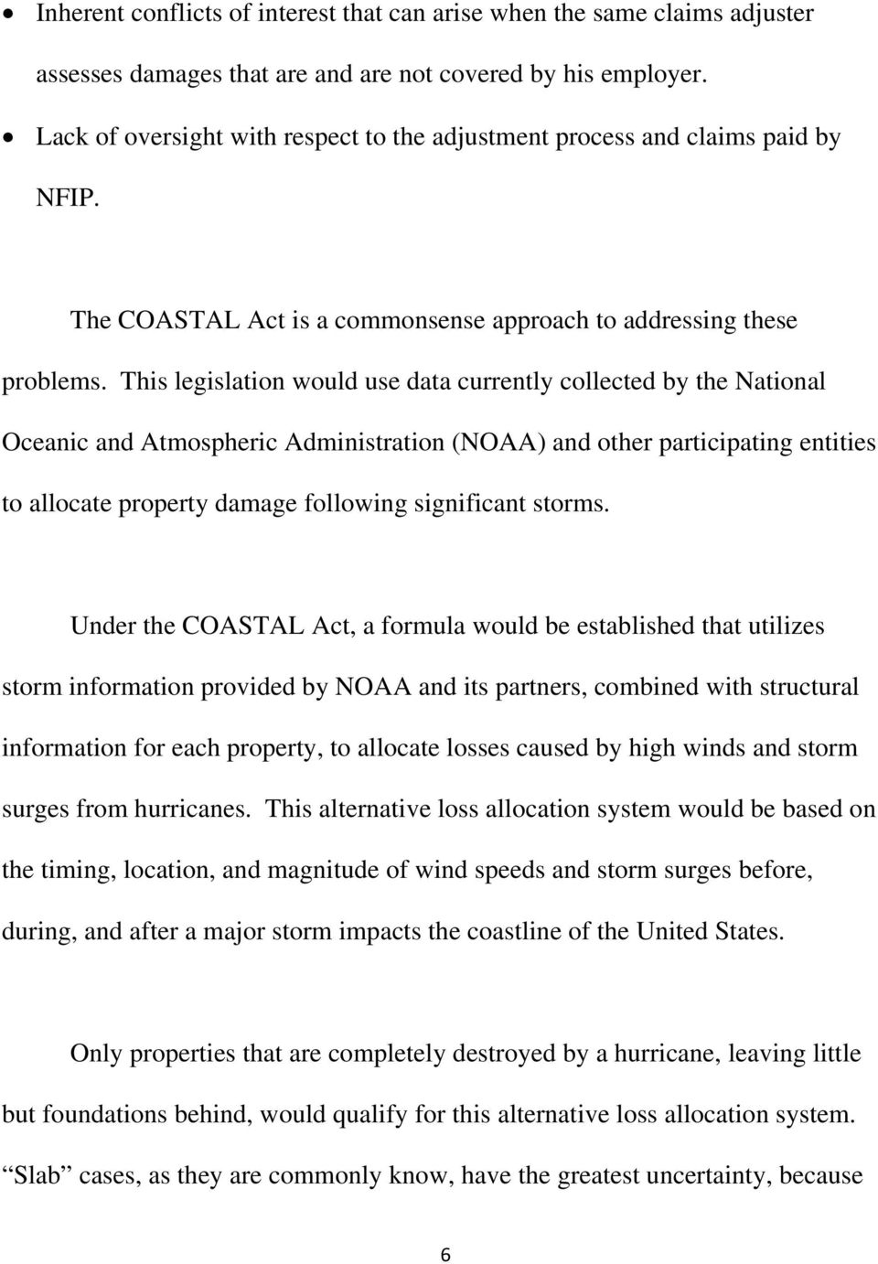 This legislation would use data currently collected by the National Oceanic and Atmospheric Administration (NOAA) and other participating entities to allocate property damage following significant
