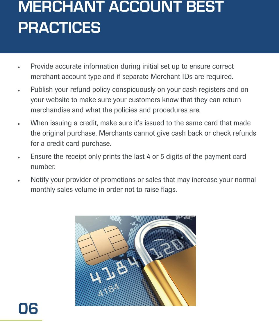 procedures are. When issuing a credit, make sure it s issued to the same card that made the original purchase.