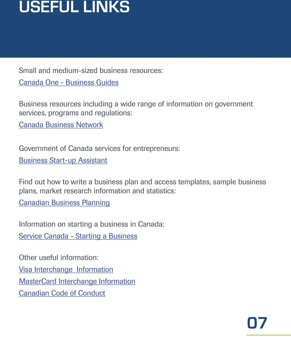 business plan and access templates, sample business plans, market research information and statistics: Canadian Business Planning Information on starting a
