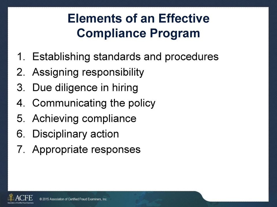 Due diligence in hiring 4. Communicating the policy 5.